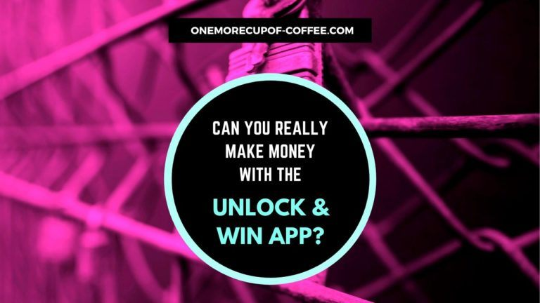 Make Money With The Unlock & Win App Featured Image