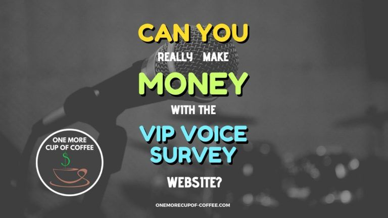 Make Money With The VIP Voice Survey Featured Image