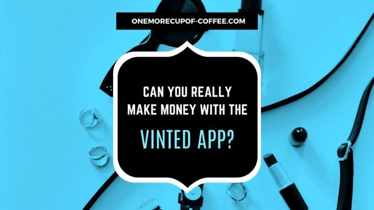Make Money With The Vinted App Featured Image