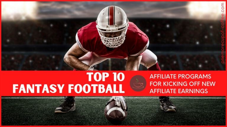 Top 10 Fantasy Football Affiliate Programs For Kicking Off New Affiliate Earnings featured image