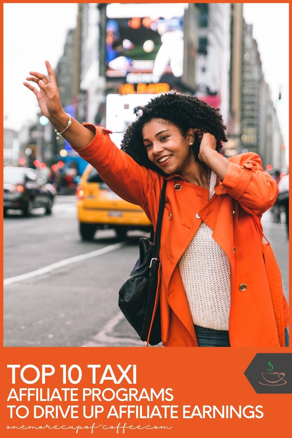 smiling woman in orange jacket hailing a taxi, with text at the bottom with orange background