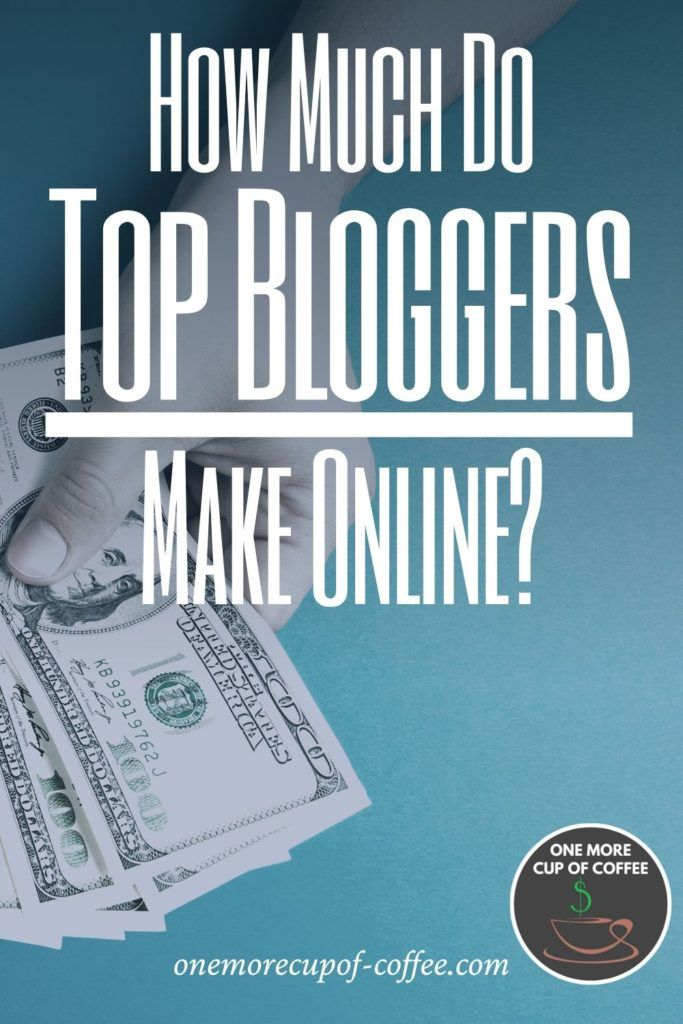 """dollars being counted on blue background with text """"how much do top bloggers make online?"""""""