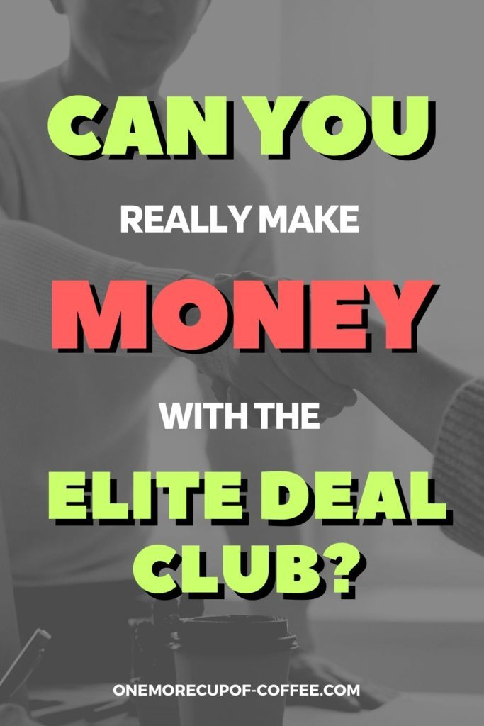 """overlay text """"Can You Really Make Money With Elite Deal Club"""" on black and white background of two people shaking hands"""