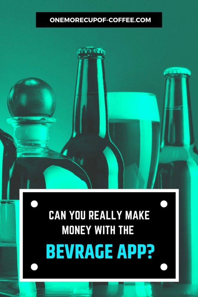 """background image in blue-green tint of different beverage bottles with text overlay, """"Make Money With The BevRAGE App"""""""