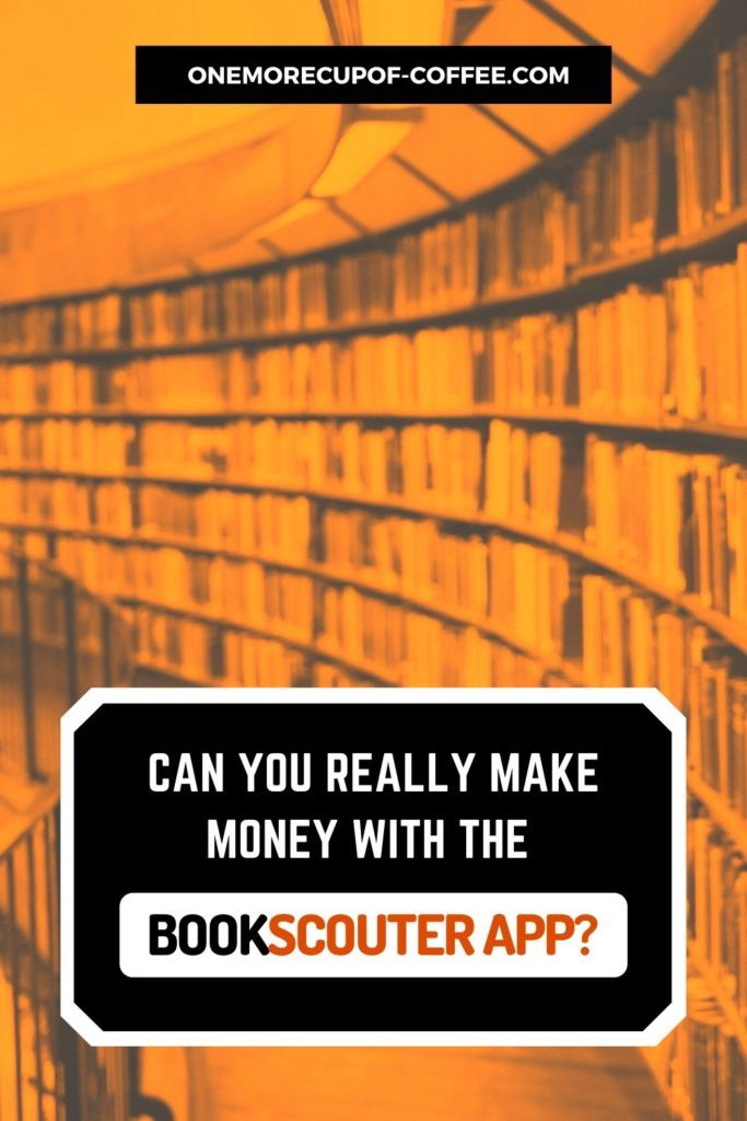 """book shelves in yellow gold background with """"Can You Really Make Money With The BookScouter App"""" text"""