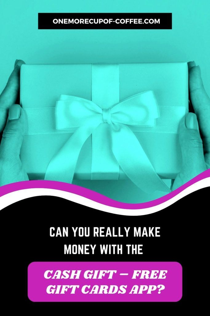 """image in blue-green tint of gift box with ribbon, text at the bottom in black background """"Can You Really Make Money With The Cash Gift – Free Gift Cards App"""""""