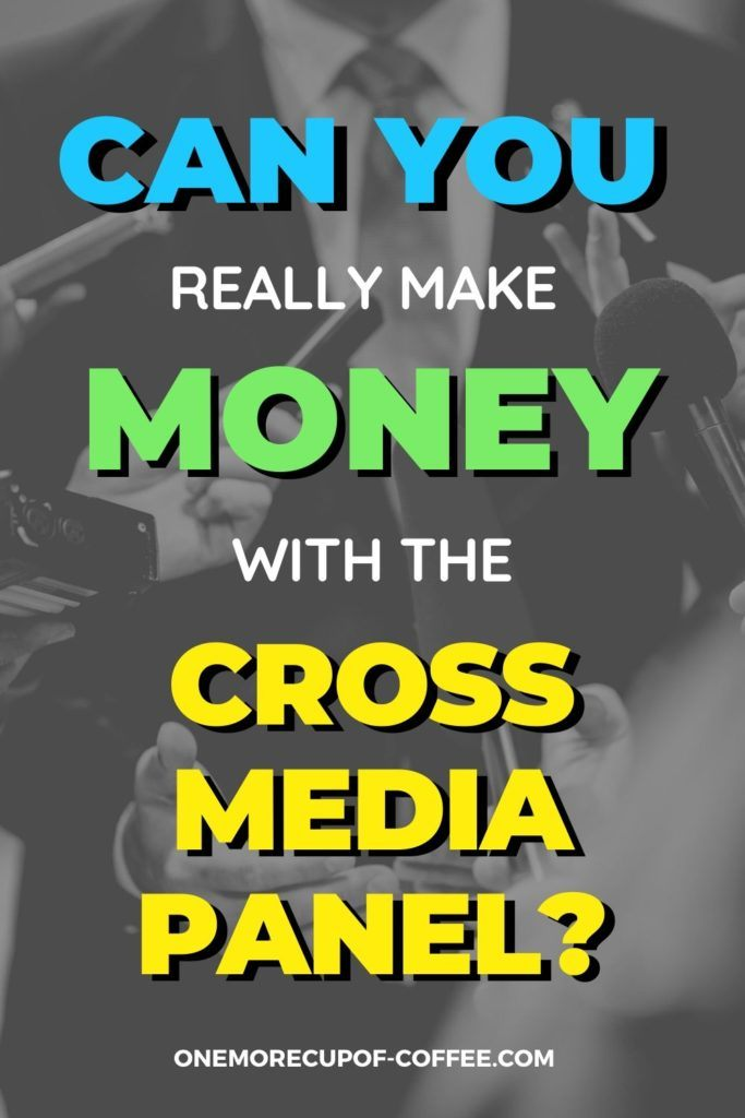 """black and white image of a man in suit getting interviewed by press, blue, green, and yellow overlay text """"Can You Really Make Money With The Cross Media Panel"""""""