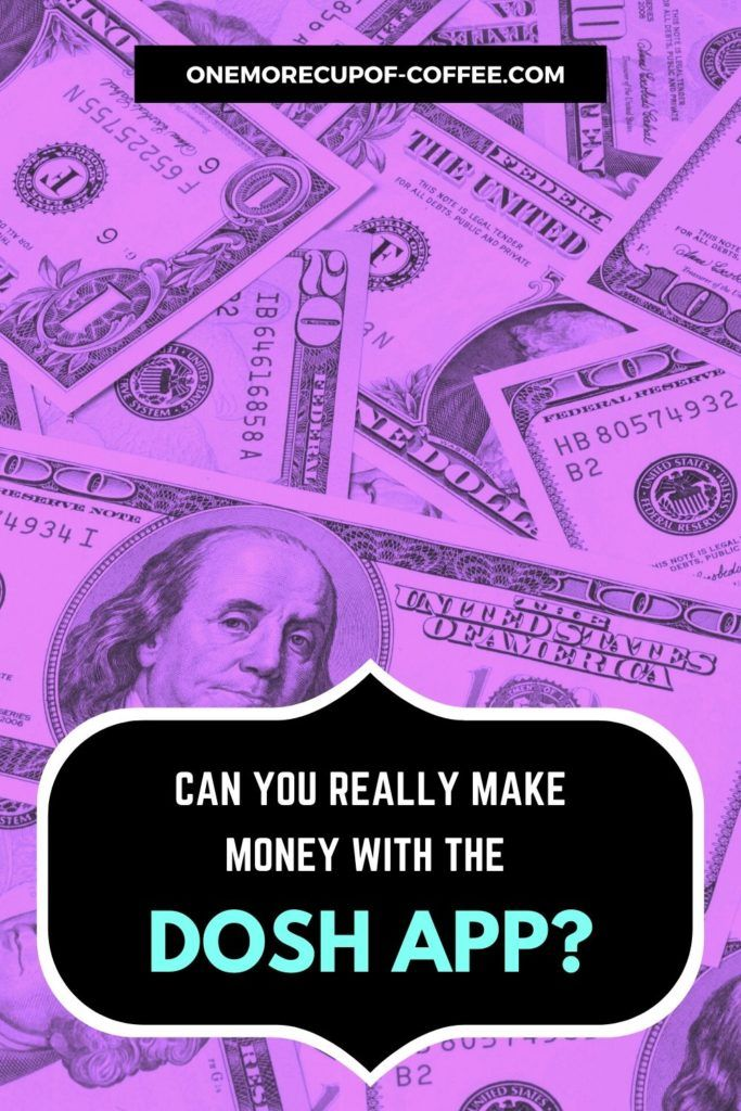 """background image in purple tint of scattered dollar bills, with text overlay at the bottom """"Can You Really Make Money With The Dosh App"""""""