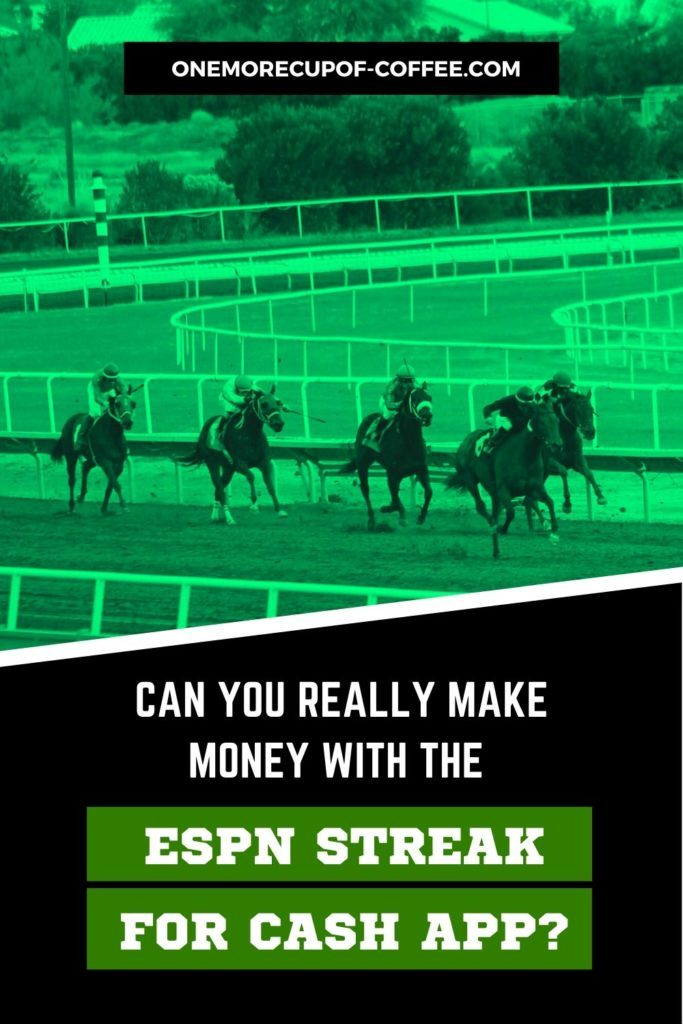 """horses racing at the back with """"Can You Really Make Money With The ESPN Streak For Cash App"""" text in black overlay"""