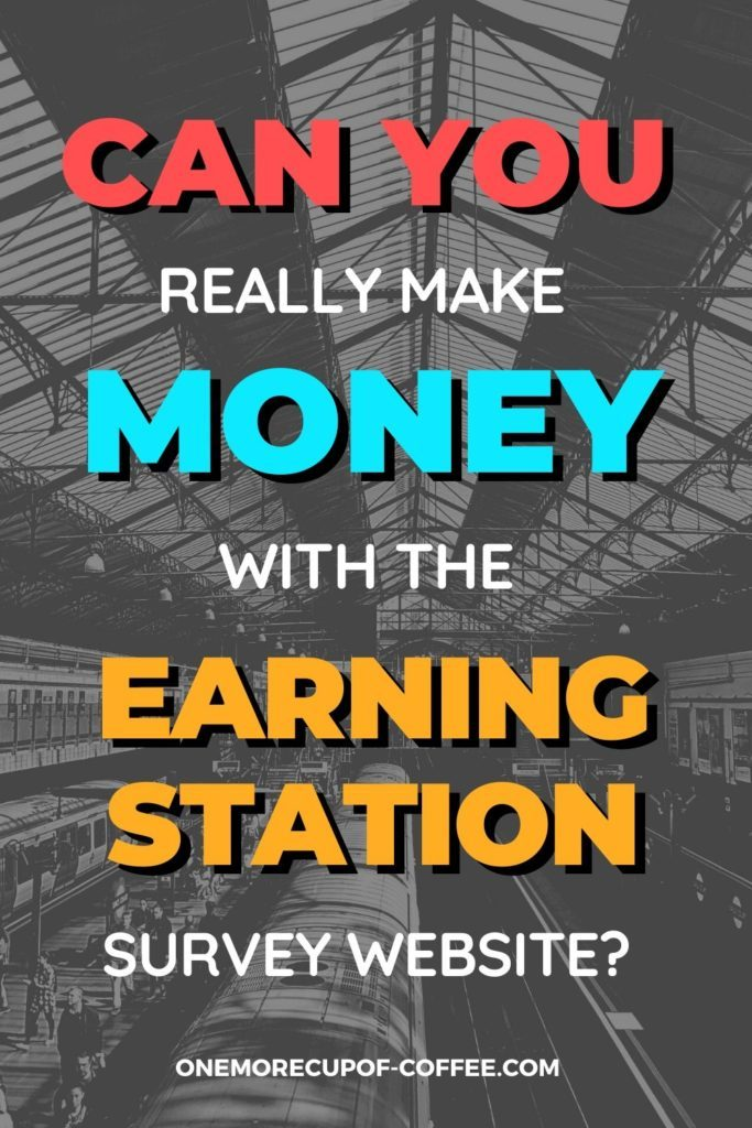 """black and white image background of a train station with red, blue, and gold text overlay, """"Can You Really Make Money With The EarningStation Website"""""""
