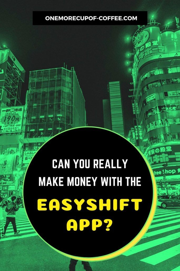 """buildings and pedestrian in the background with """"Can You Really Make Money With The EasyShift App"""" text"""