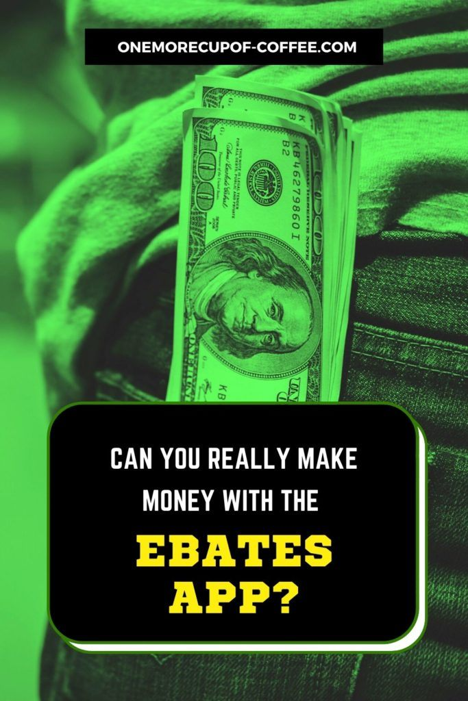 """green tint image of jean's back pocket with dollars sticking out, and text overlay """"Can You Really Make Money With The Ebates App"""" at the bottom"""