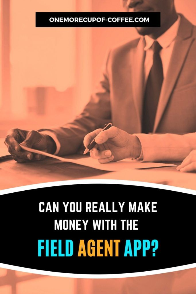 """background image in pale orange tint of men discussing over the table with text overlay """"Can You Really Make Money With The Field Agent App"""""""