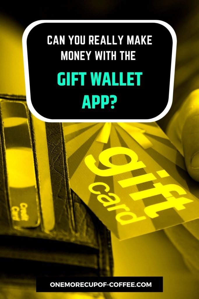 """background image in yellow-gold tint of gift card being pulled from wallet, with text overlay """"Can You Really Make Money With The Gift Wallet App"""" tin"""