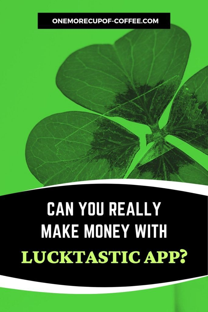 Can You Really Make Money With The Lucktastic App?