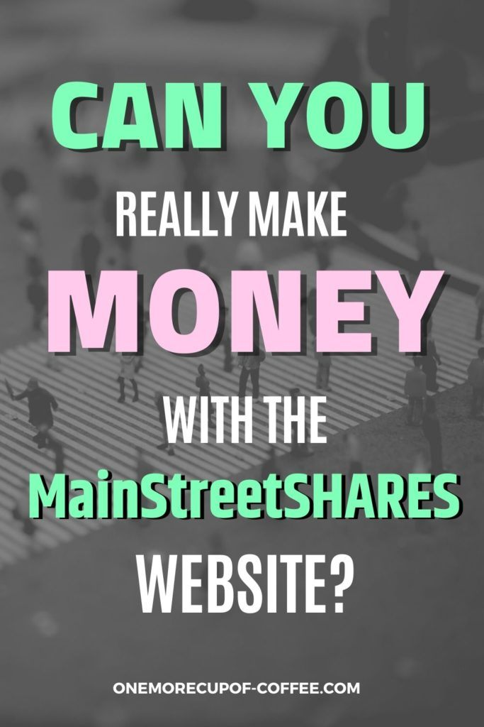 """overlay text """"Can You Really Make Money With The MainStreetSHARES Website"""" on black and white background of huge and busy pedestrian crossing"""