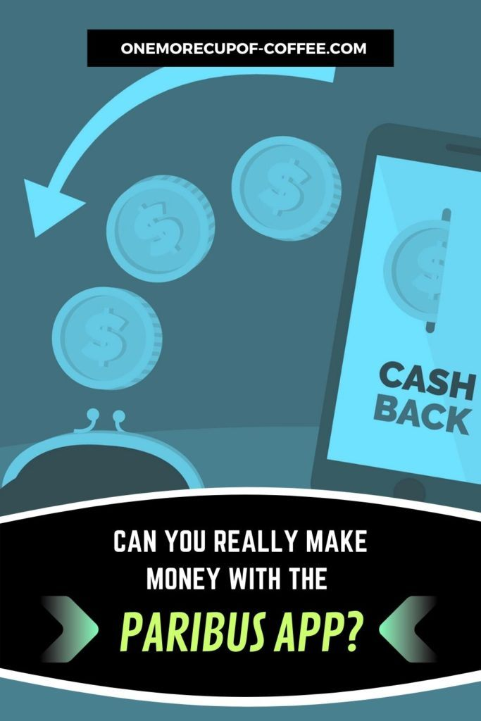 """coins, coin purse, and smart phone background with overlay text """"Can You Really Make Money With The Paribus App"""""""