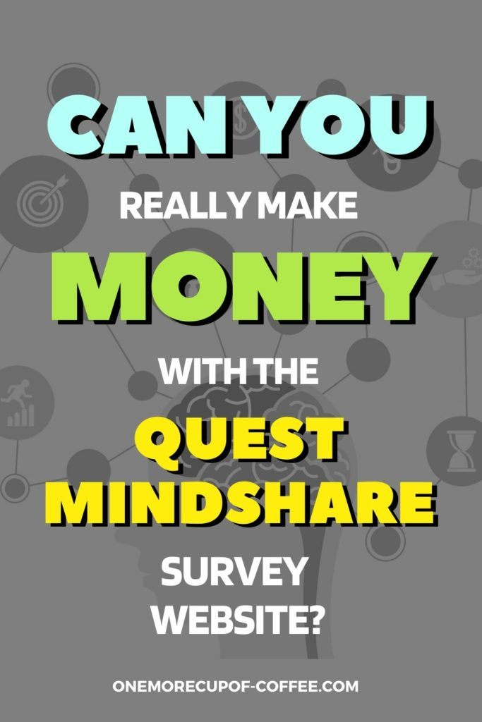 Can You Really Make Money With The Quest Mindshare Survey Website?