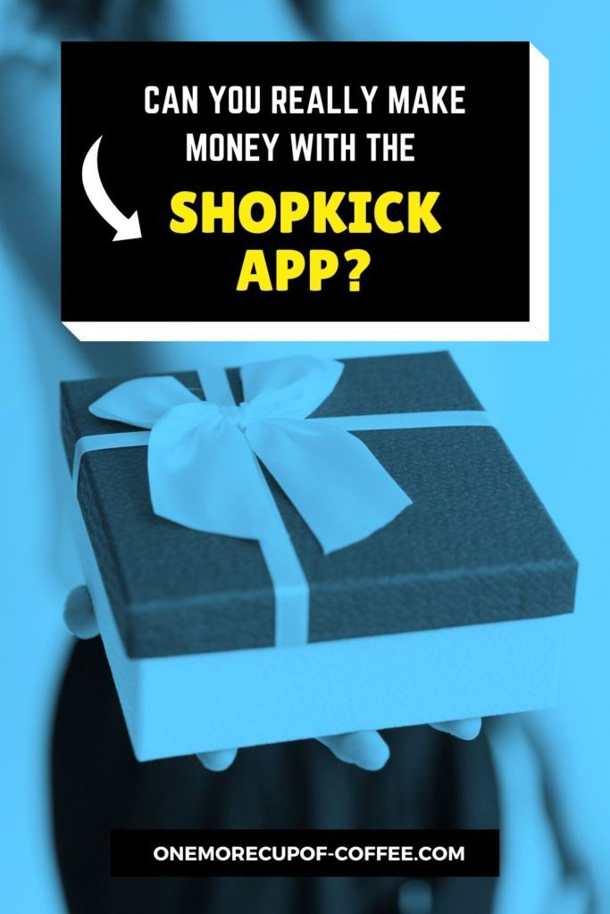 """woman handing over a gift box with ribbon for background, """"Can You Really Make Money With The Shopkick App"""" text"""