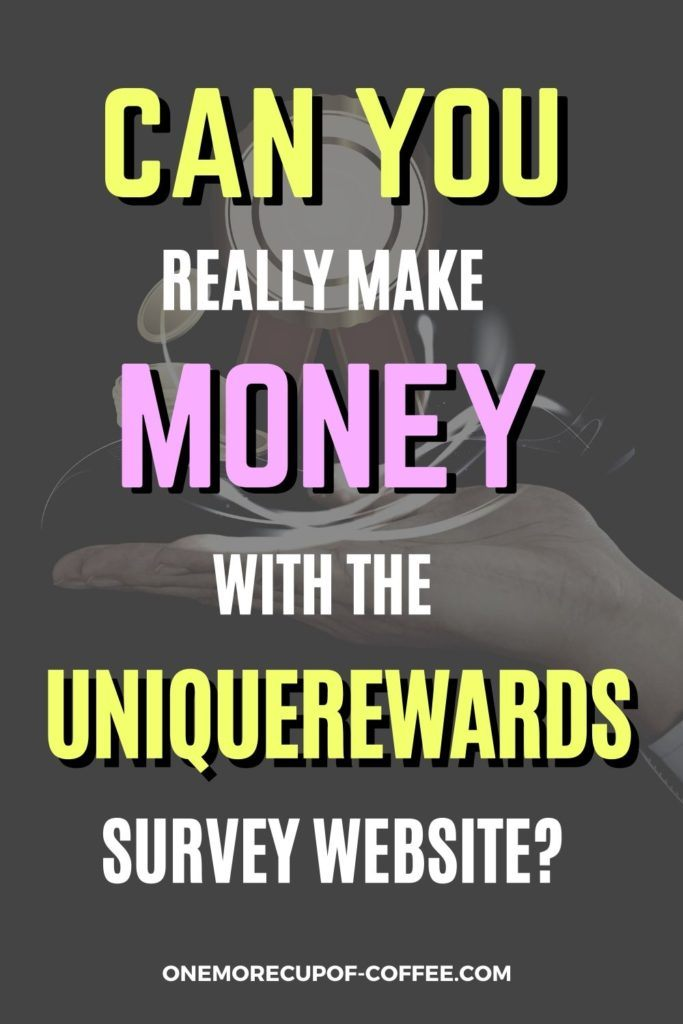 """background image of a hand with palm open supporting a reward ribbon, overlay text in yellow and pink """"Can You Really Make Money With The UniqueRewards Survey Website"""""""