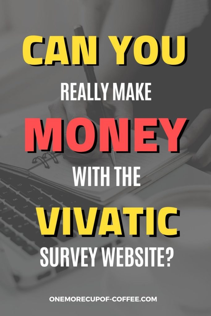 """background image in gray tint of hands writing on notepad in front of a laptop, overlay text """"Vivatic Survey Website"""""""