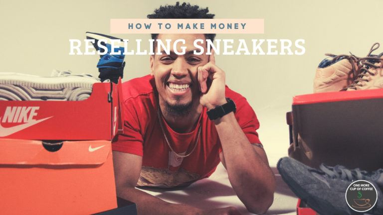 How To Make Money Reselling Sneakers feature image