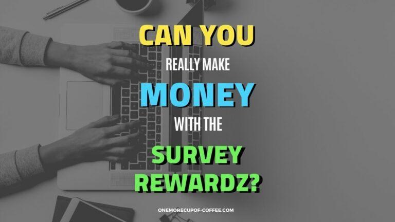 Make Money With SurveyRewardz Featured Image