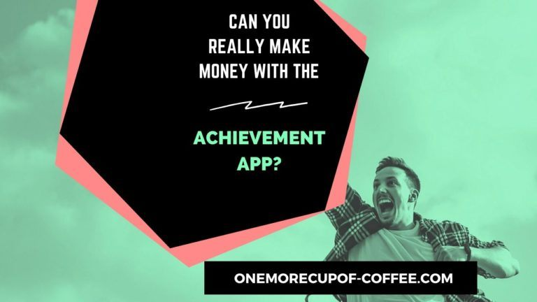 Make Money With The Achievement App Featured IMage