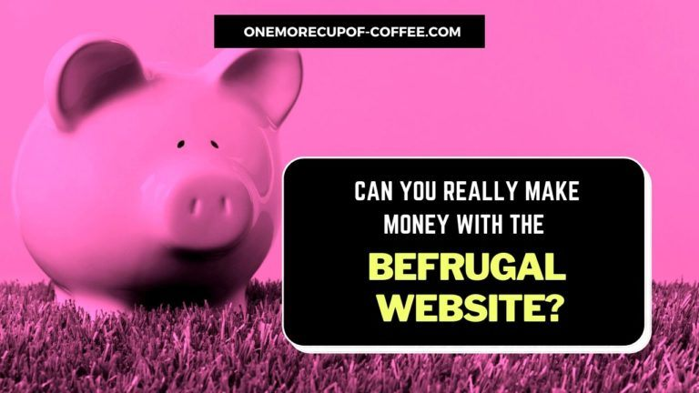 Make Money With The BeFrugal Website Featured Image