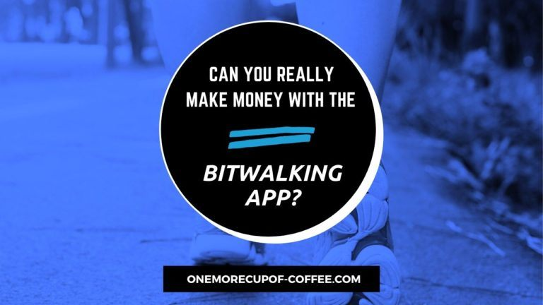Make Money With The Bitwalking App Featured Image