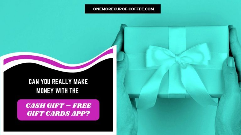 Make Money With The Cash Gift – Free Gift Cards App Featured Image