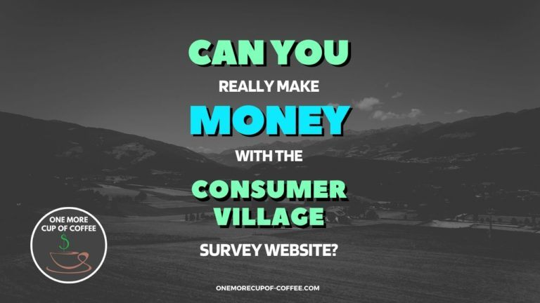 Make Money With The Consumer Village Survey Website Featured Image