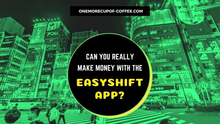 Make Money With The EasyShift App Featured Image