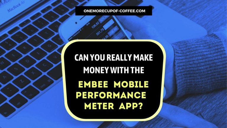 Make Money With The Embee Mobile Performance Meter App Featured Image