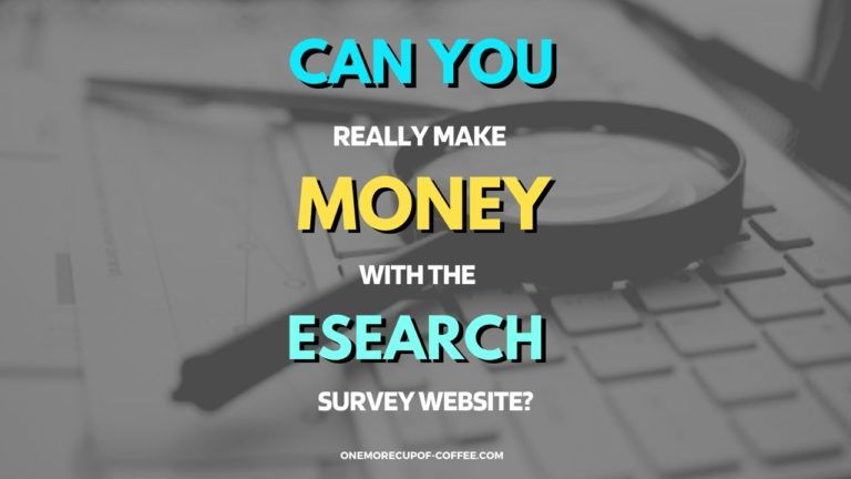 Make Money With The Esearch Survey Website Featured Image