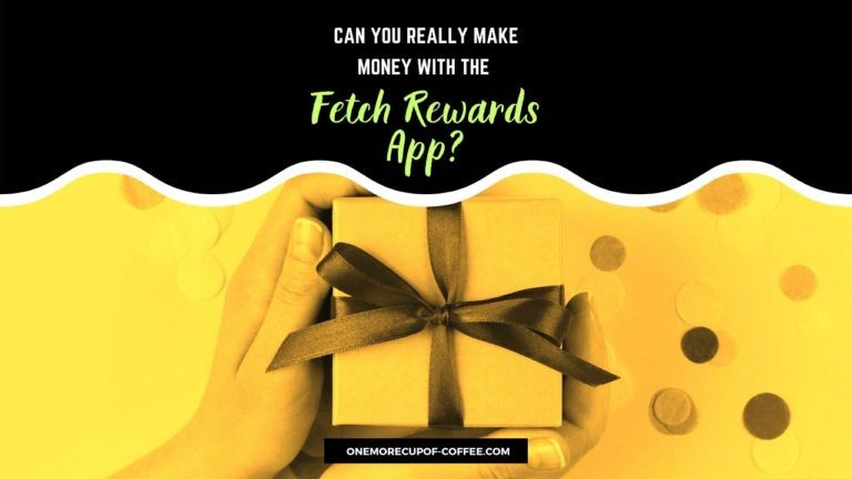 Make Money With The Fetch Rewards App Featured Image