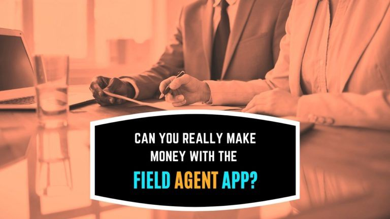 Make Money With The Field Agent App Featured Image