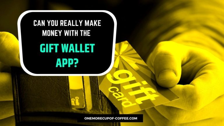 Make Money With The Gift Wallet App Featured Image