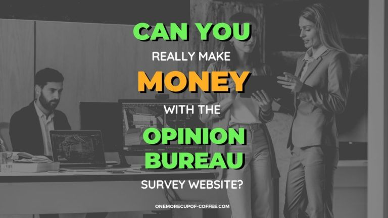 Make Money With The Opinion Bureau Survey Website Featured image