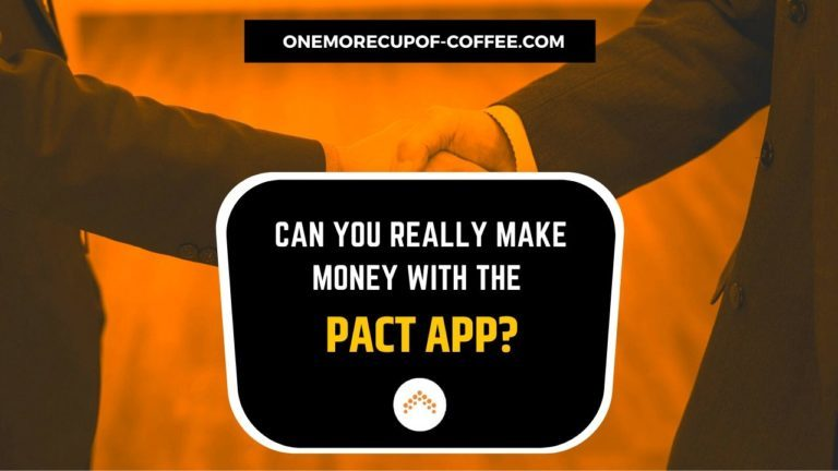 Make Money With The Pact App Featured Image