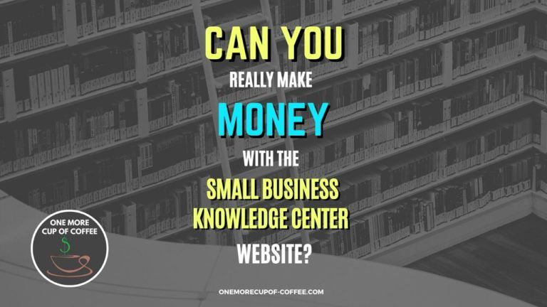 Make Money With The Small Business Knowledge Center Website Featured Image
