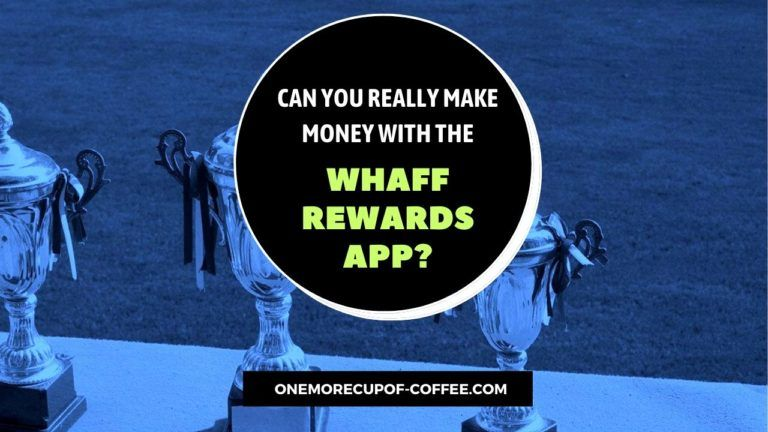 Make Money With The WHAFF Rewards App Featured Image