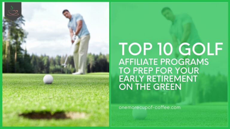 Top 10 Golf Affiliate Programs To Prep For Your Early Retirement On The Green featured image