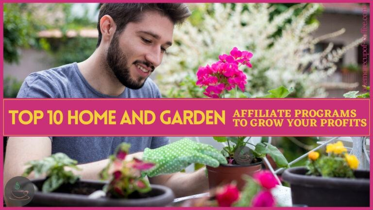 Top 10 Home and Garden Affiliate Programs To Grow Your Profits featured image