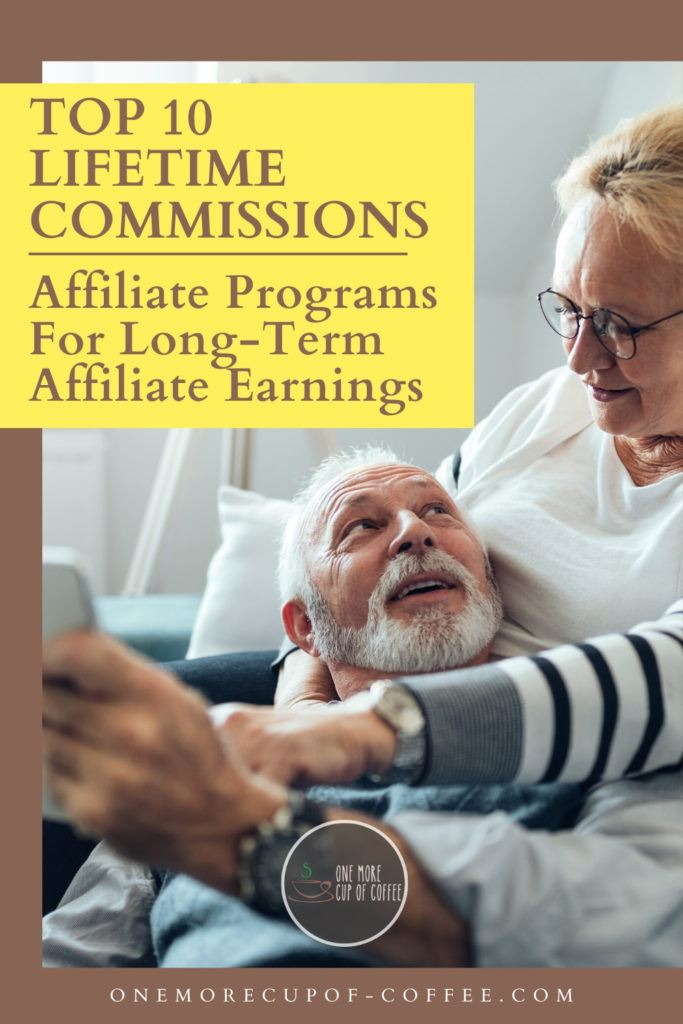 """elderly couple on the couch with tablet on hand, with overlay text """"Top 10 Lifetime Commissions Affiliate Programs For Long-Term Affiliate Earnings"""""""