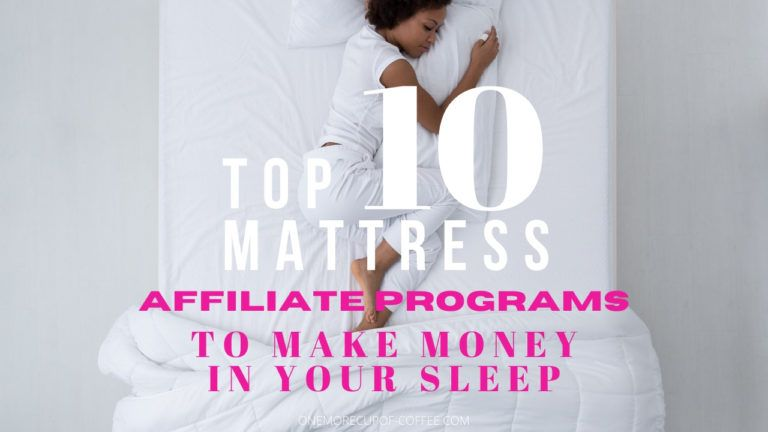 Top 10 Mattress Affiliate Programs To Make Money In Your Sleep feature image