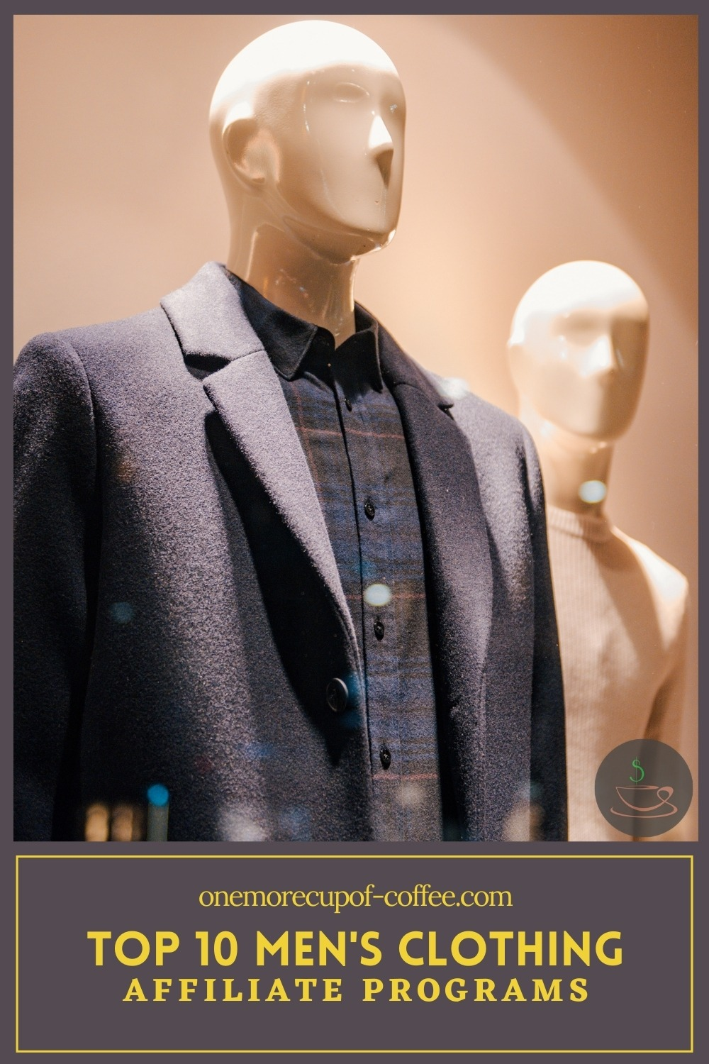 """a couple of white mannequin, one in dark blue suit, the other one in beige sweater; with text overlay """"Top 10 Men's Clothing Affiliate Programs"""""""
