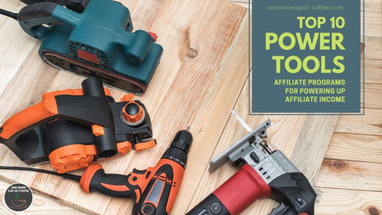 Top 10 Power Tools Affiliate Programs For Powering Up Affiliate Income feature image