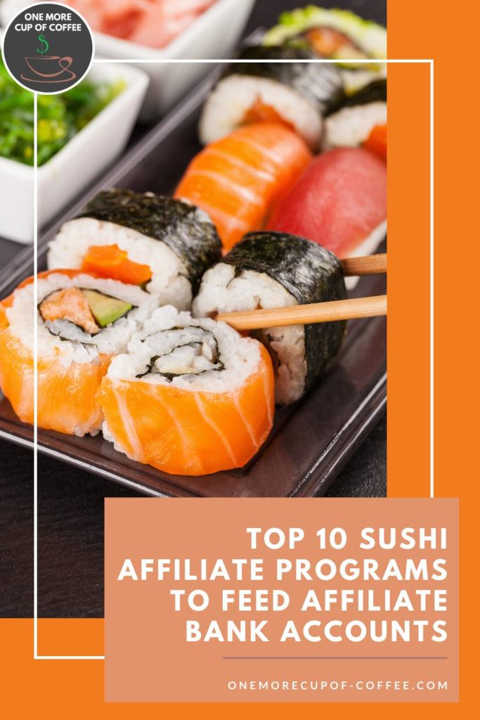 """orange background with image of different sushi types with text overlay, """"Top 10 Sushi Affiliate Programs To Feed Affiliate Bank Accounts"""""""