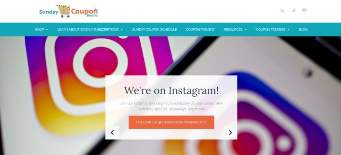 This screenshot of the home page for Sunday Coupon Inserts has a white header, a teal navigation bar with white text, and a background showing a closeup of Instagram icons, along with a white text section with black lettering and an orange call to action button announcing that this company is now on Instagram.
